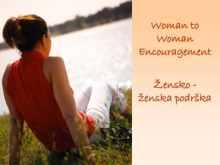 Woman to Woman Encouragement Žensko - ženska podrška