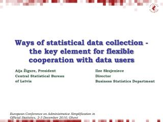 Ways of statistical data collection - the key element for flexible cooperation with data users