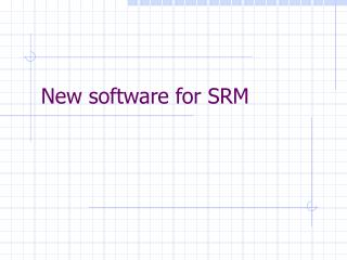 New software for SRM