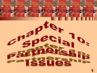 Chapter 10: Special Partnership Issues