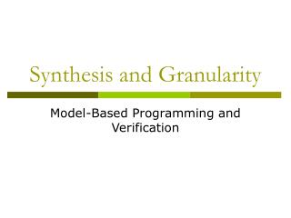 Synthesis and Granularity