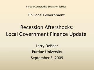 Larry DeBoer Purdue University September 3, 2009