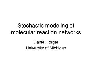 Stochastic modeling of molecular reaction networks