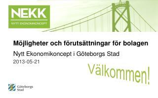 Möjligheter och förutsättningar för bolagen N ytt Ekonomikoncept i Göteborgs Stad