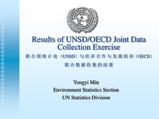 Yongyi Min Environment Statistics Section UN Statistics Division