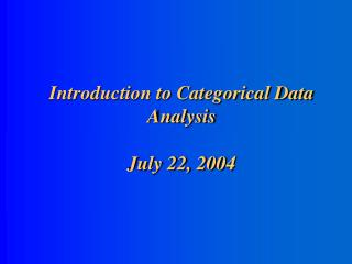 Introduction to Categorical Data Analysis  July 22, 2004