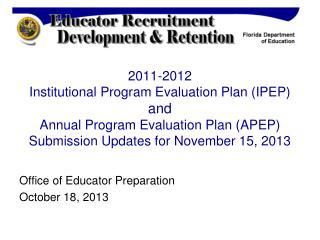 Office of Educator Preparation October 18, 2013