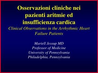 Mariell Jessup MD Professor of Medicine University of Pennsylvania Philadelphia, Pennsylvania