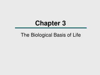 The Biological Basis of Life