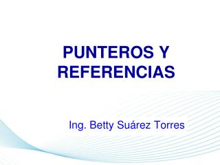 PUNTEROS Y REFERENCIAS