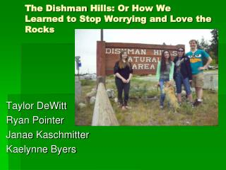 The  Dishman  Hills: Or How We Learned to Stop Worrying and Love the Rocks