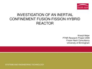 INVESTIGATION OF AN INERTIAL CONFINEMENT FUSION-FISSION HYBRID REACTOR