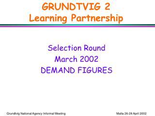 GRUNDTVIG 2 Learning Partnership