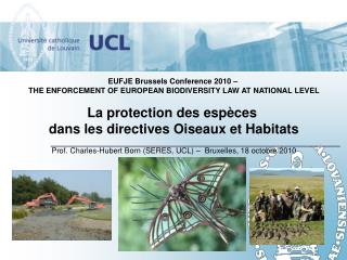 EUFJE Brussels Conference 2010 –  THE ENFORCEMENT OF EUROPEAN BIODIVERSITY LAW AT NATIONAL LEVEL
