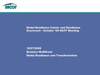 Nodal Readiness Center and Readiness Scorecard - October '09 NATF Meeting