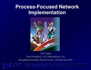 Process-Focused Network Implementation