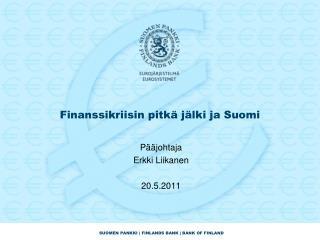 Finanssikriisin pitkä jälki ja Suomi
