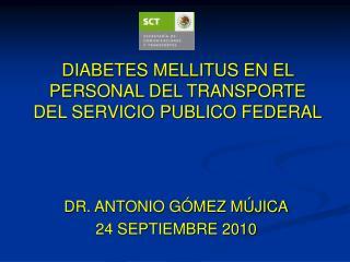 DIABETES MELLITUS EN EL PERSONAL DEL TRANSPORTE DEL SERVICIO PUBLICO FEDERAL