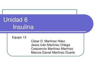 Unidad 6 Insulina