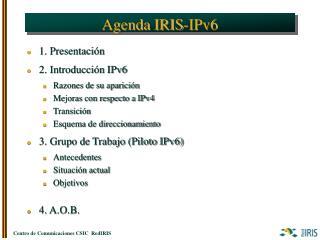 Agenda IRIS-IPv6