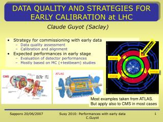 DATA QUALITY AND STRATEGIES FOR EARLY CALIBRATION at LHC