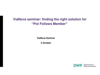 "ViaNova seminar: finding the right solution for                "" Pot Follows Member """