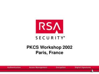 PKCS Workshop 2002 Paris, France