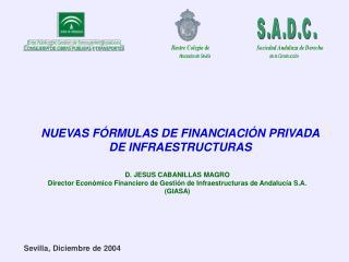 NUEVAS FÓRMULAS DE FINANCIACIÓN PRIVADA DE INFRAESTRUCTURAS