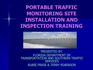 PORTABLE TRAFFIC MONITORING SITE INSTALLATION AND INSPECTION TRAINING