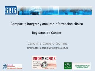 Compartir, integrar y analizar información clínica Registros de Cáncer