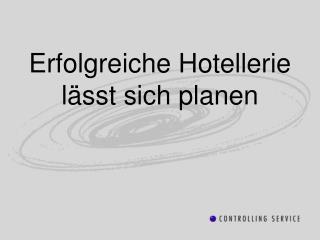 Erfolgreiche Hotellerie lässt sich planen