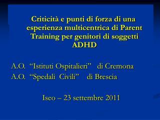 G.Piccini, Arisi D., Galli P., Lorenzini N., Mapelli R., Pelizzari G., Viola L. U.O. NPIA Cremona