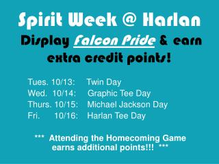 Spirit Week @ Harlan  Display  Falcon Pride  & earn extra credit points!