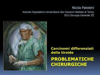 Carcinomi differenziati della tiroide PROBLEMATICHE CHIRURGICHE