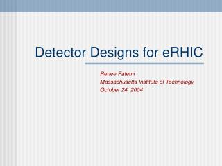 Detector Designs for eRHIC