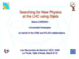 Searching for New Physics  at the LHC using Dijets