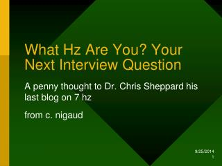 What Hz Are You? Your Next Interview Question