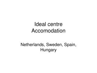 Ideal centre Accomodation