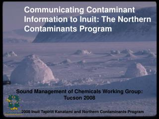 Communicating Contaminant Information to Inuit: The Northern Contaminants Program