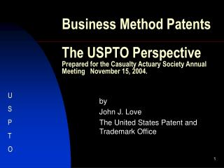 by John J. Love The United States Patent and Trademark Office