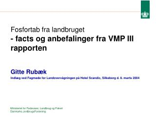 Fosfortab fra landbruget - facts og anbefalinger fra VMP III rapporten