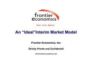 """An """"Ideal""""Interim Market Model"""