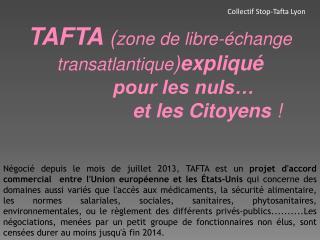 TAFTA ( zone de libre-échange transatlantique ) expliqué  pour les nuls…