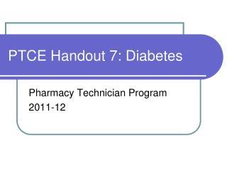 PTCE Handout 7: Diabetes