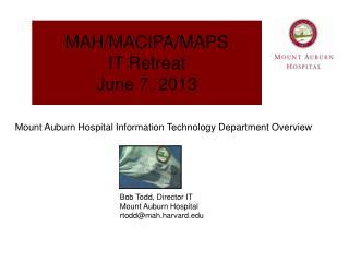 MAH/MACIPA/MAPS IT Retreat June 7, 2013