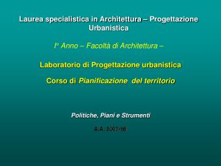 Laboratorio di Progettazione urbanistica  Corso di  Pianificazione  del territorio