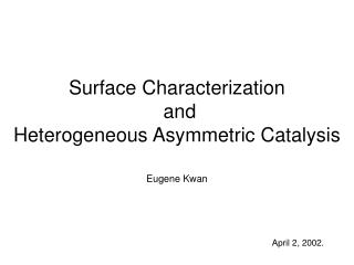 Surface Characterization  and Heterogeneous Asymmetric Catalysis