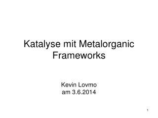 Katalyse mit Metalorganic Frameworks