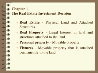 Chapter 1 The Real Estate Investment Decision