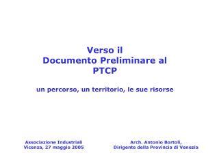 Verso il Documento Preliminare al PTCP un percorso, un territorio, le sue risorse